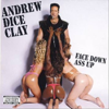 Face Down Ass Up - Andrew Dice Clay