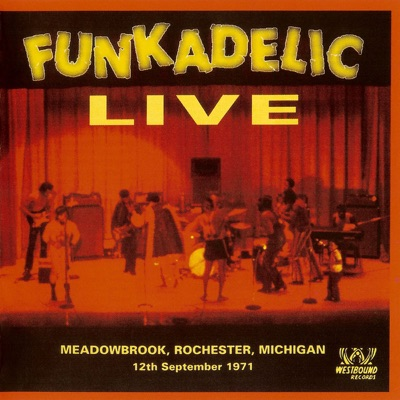 Funkadelic Live: Meadowbrook, Rochester, Michigan 12th September 1971 - Funkadelic