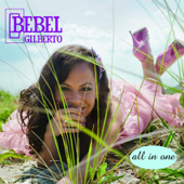 All In One (Bonus Track Version)-Bebel Gilberto
