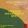 Yonesan @ Shakuhachi Mind - 日本音楽集団・米澤浩