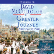 Download The Greater Journey: Americans in Paris (Unabridged) Audio Book