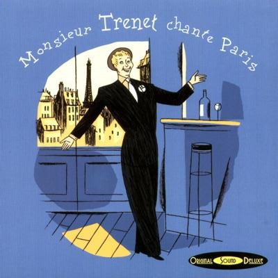 Original Sound Deluxe: Monsieur Trenet chante Paris - Charles Trénet