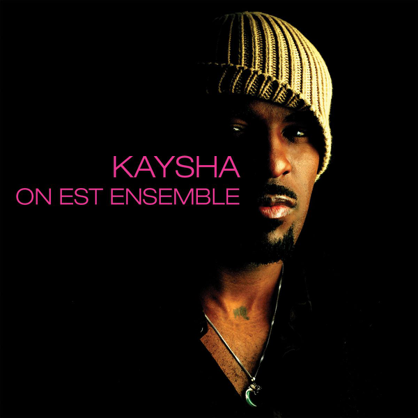on est ensemble kaysha