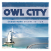 Ocean Eyes (Deluxe Version) - Owl City