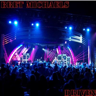 Driven - Bret Michaels