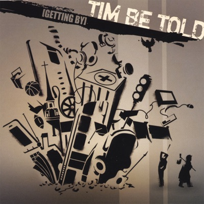 Getting By - Tim Be Told