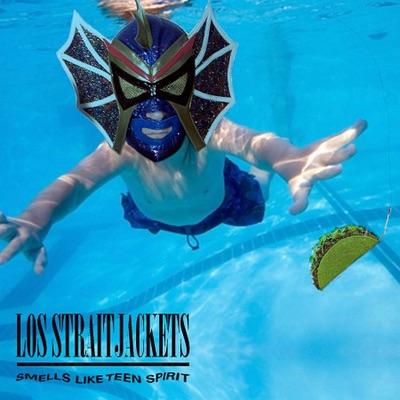 Smells Like Teen Spirit - Single - Los Straitjackets