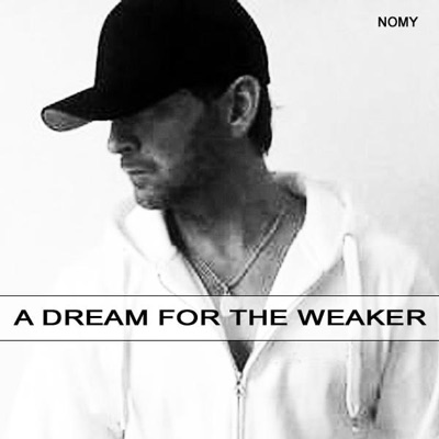 A Dream for the Weaker - Nomy