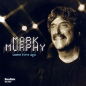 Mark Murphy - There's No More Blue Time