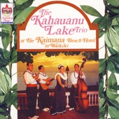 The Kahauanau Lake Trio - Waikiki Hula