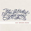 You Get What You Give (Deluxe Version) - Zac Brown Band