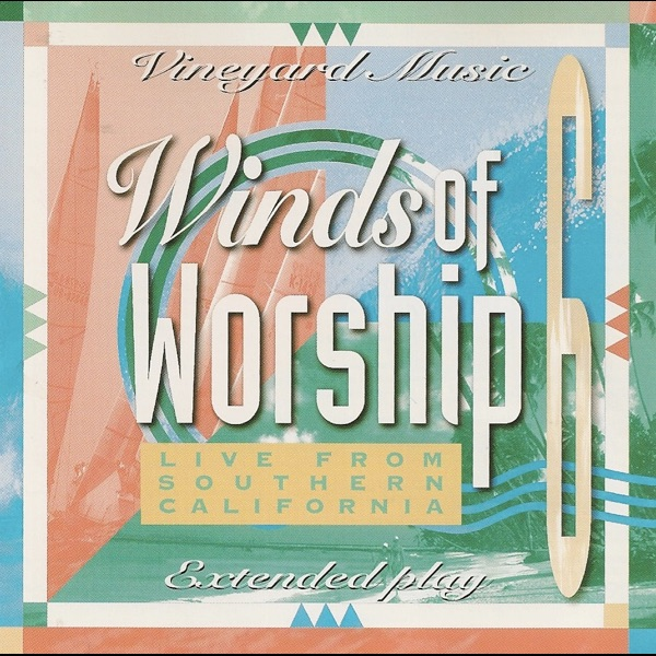 Winds of worship 6 live from southern california by vineyard winds of worship 6 live from southern california by vineyard music various artists on apple music stopboris Images