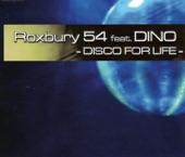Roxbury 54 featuring Dino - Disco For Life