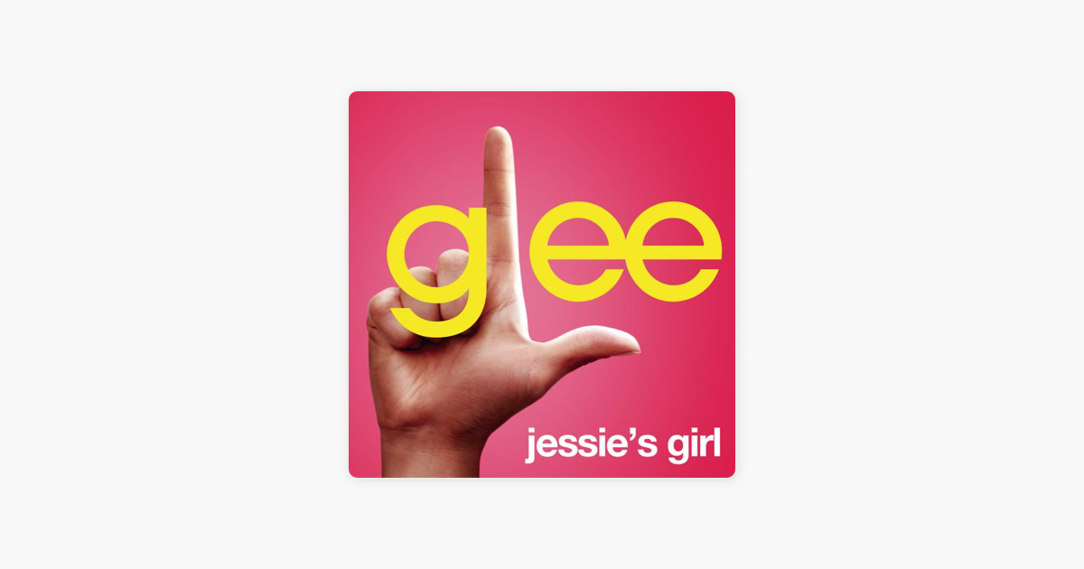 Jessies Girl Glee Cast Version Single By Glee Cast On Apple Music