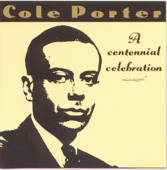 Cole Porter - A Centennial Celebration