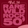 Rare Wild Rock 50', Vol. 14