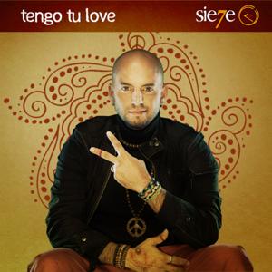 Sie7e - Tengo Tu Love
