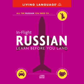 In-Flight Russian: Learn Before You Land (Original Staging Nonfiction) audiobook