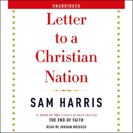 Letter to a Christian Nation (Unabridged) audiobook