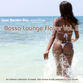 Bossa Lounge Flavor Vol. 2 – An intense collection of sweet latin bossa music selected by Don Gorda