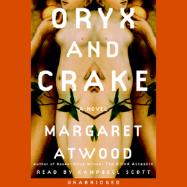 Oryx and Crake (Unabridged) audiobook