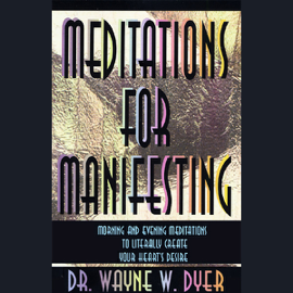 Meditations for Manifesting: Morning and Evening Meditations to Literally Create Your Heart's Desire audiobook
