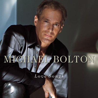 Michael Bolton: Love Songs - Michael Bolton