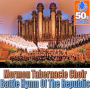 Battle Hymn of the Republic (Remastered) - Mormon Tabernacle Choir - Mormon Tabernacle Choir