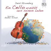 Ein Cello erzählt aus seinem Leben (NCA, Hörbuch für Kinder mit Musik) [feat. Gunter Scho]