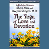 Shree Maa & Deepak Chopra - The Yoga of Love and Devotion (Unabridged) [Unabridged Nonfiction] portada
