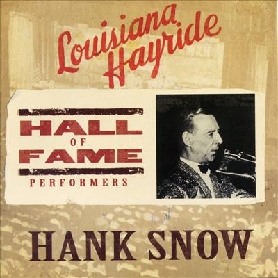 Louisiana Hayride Hall of Fame Performers: Hank Snow - Hank Snow