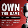 Christopher Stankovich, Ph.D. - Own the Game: Sport Science Training for Peak Athletic Development! (Unabridged) artwork