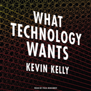 Download What Technology Wants (Unabridged) Audio Book