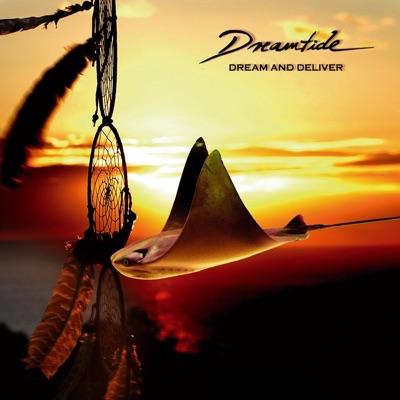 Dream and Deliver - Dreamtide