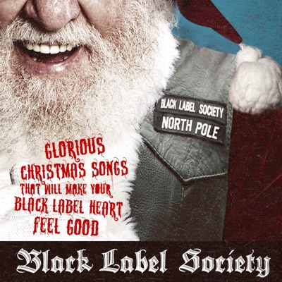 Glorious Christmas Songs That Will Make Your Black Label Heart Feel Good - Single - Black Label Society