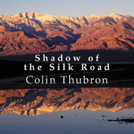 Shadow of the Silk Road (Unabridged) audiobook