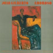 Amoroso - João Gilberto - João Gilberto