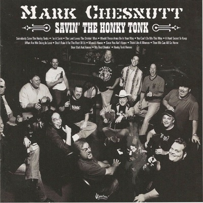 Savin' the Honky Tonk - Mark Chesnutt