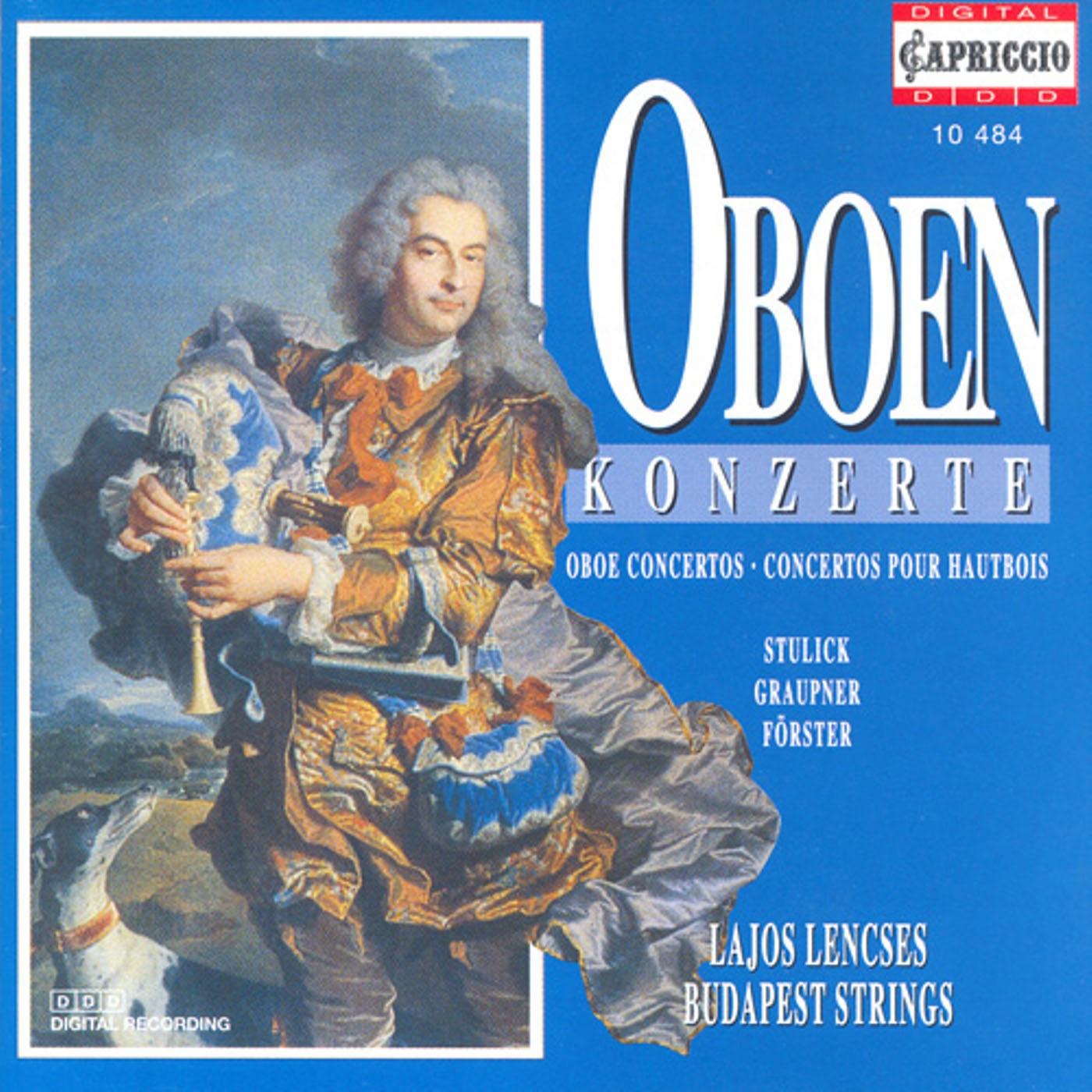 Oboe Concertos - Stulick, M.N. - Graupner, C.- Forster, C. - Dittersdorf, C.D. Von