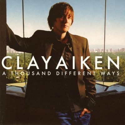A Thousand Different Ways (Bonus Track Version) - Clay Aiken