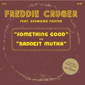 Freddie Cruger - Something Good feat. Desmond Foster