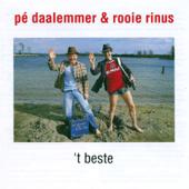 Pé Daalemmer & Rooie Rinus: 't beste