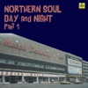 Northern Soul Day And Night Part 1