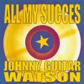"""Johnny """"Guitar"""" Watson - Those Lonely Lonely Nights"""