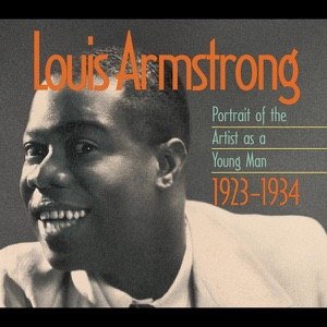 Louis Armstrong: Portrait of the Artist As a Young Man, 1923-1934