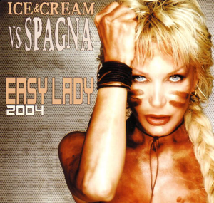 Ice & Cream vs. Spagna - Easy Lady 2004 - EP