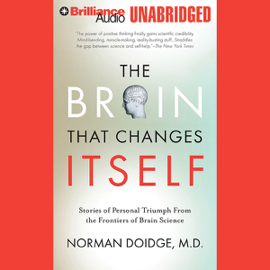 The Brain That Changes Itself: Personal Triumphs from the Frontiers of Brain Science (Unabridged) audiobook