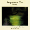 Songs from the River, Vol. 1 - Ruth Fazal