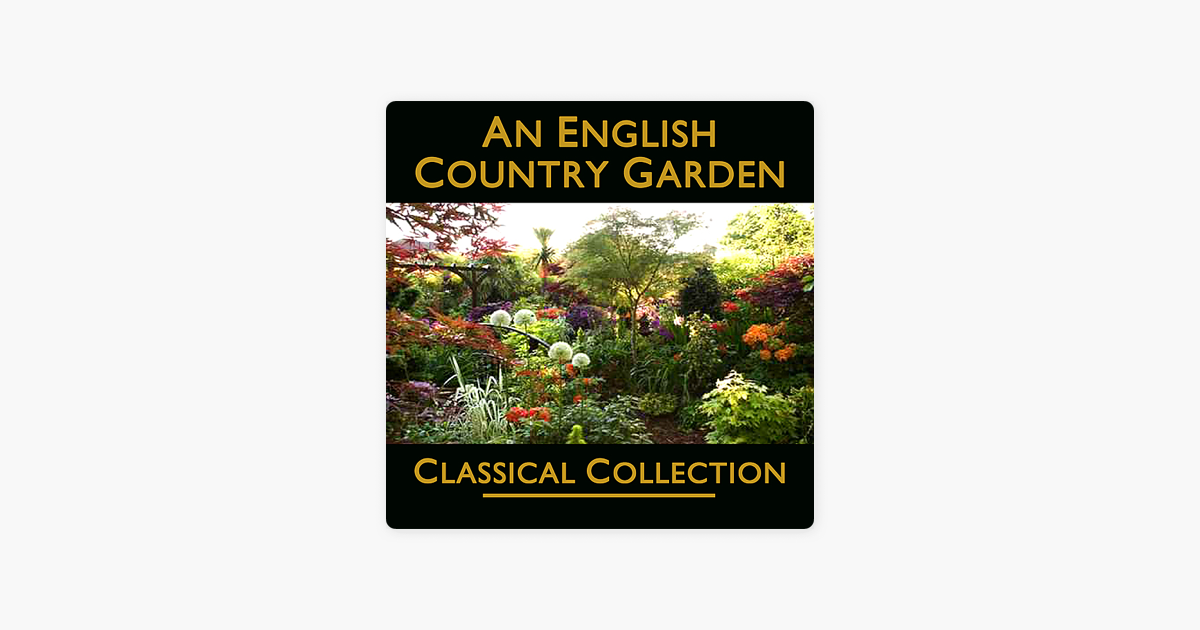 an english country garden by the uk symphony orchestra. Black Bedroom Furniture Sets. Home Design Ideas