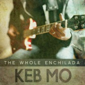 Keb Mo - The Whole Enchilada